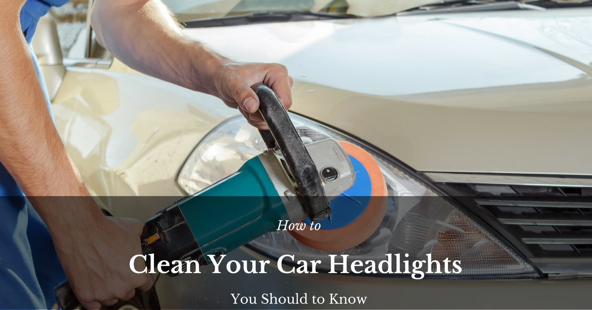 Are Your Car S Headlights Getting Cloudy Here Some Tips On How To Clean