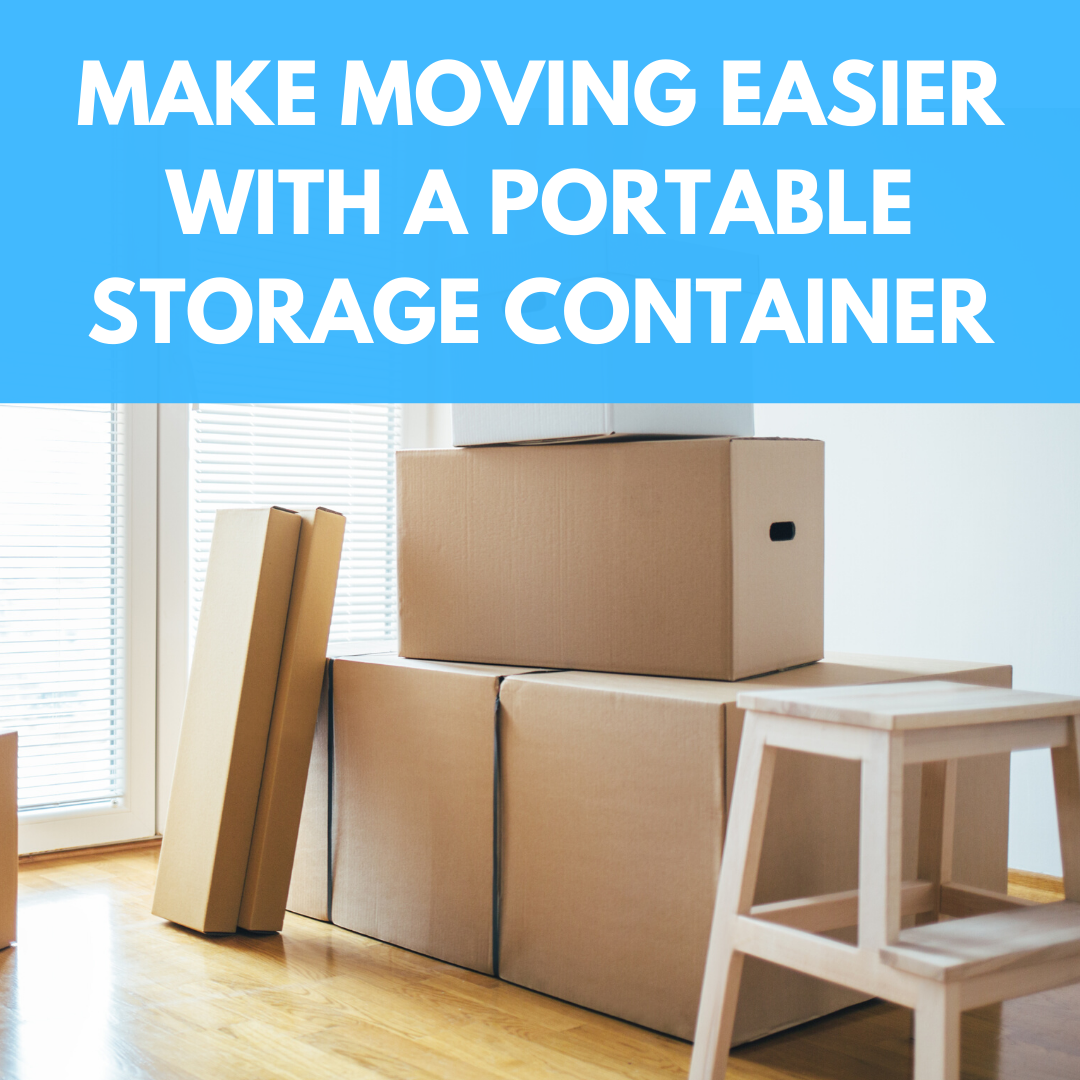 Make Moving Easier with a Portable Storage Container