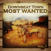 Downbeat Town Most Wanted Vol.1