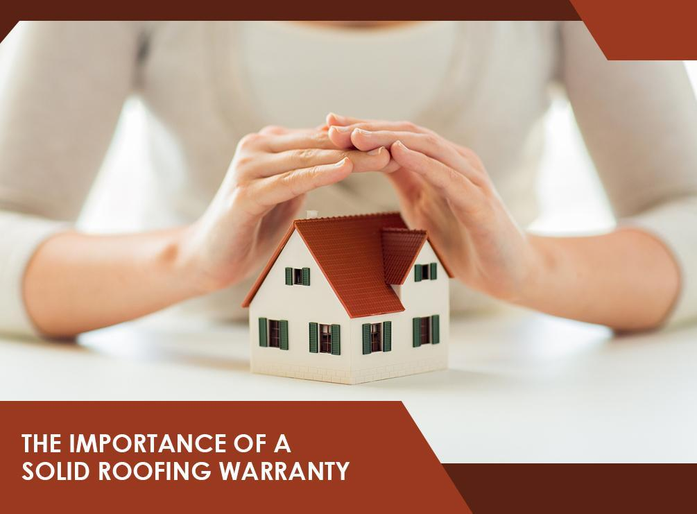 The Importance Of A Solid Roofing Warranty