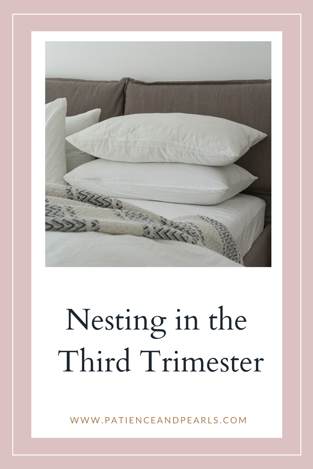Nesting in the Third Trimester - Pinterest - Patience & Pearls