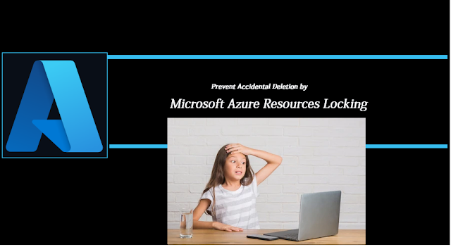 Microsoft Azure: Avoid unknown or accidental deletion of Azure resources