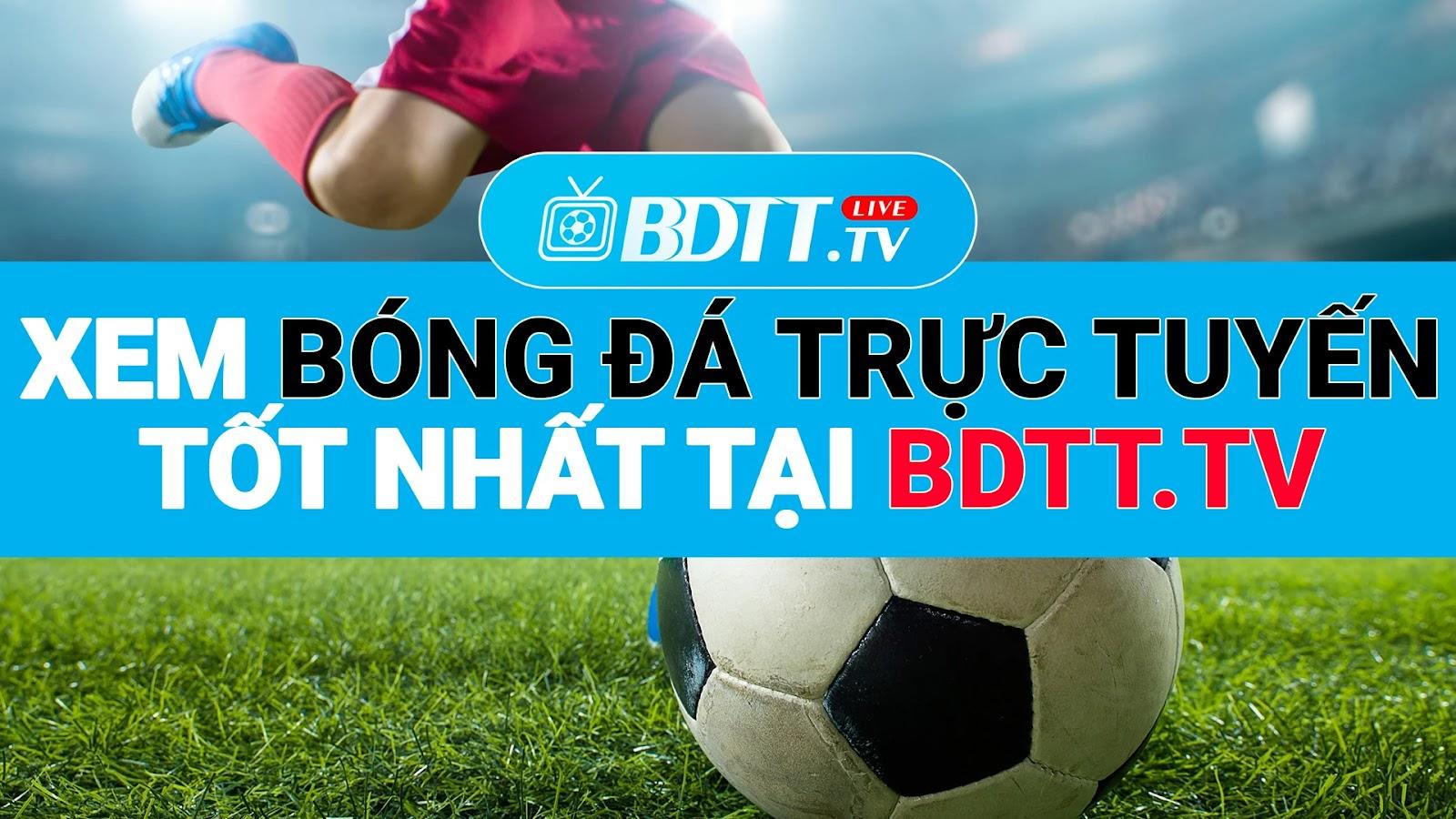 Nếu vậy xem bóng đá tại trang web bóng đá trực tiếp 60s BDTT.tv là ý kiến không tồi dành cho bạn. Vì tại trang web BDTT bạn có thể tùy chọn những trận đấu bóng đá hấp dẫn mà mình yêu thích hoặc những thông tin liên quan đến bóng đá như  xem trực tiếp bóng đá hôm nay, kênh bóng đá trực tiếp, trực tiếp bóng đá tốc độ cao, trực tiếp bóng đá tối nay