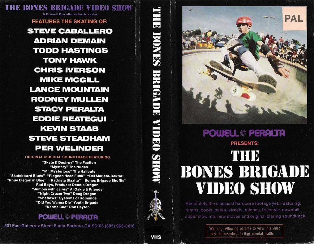 The Bones Brigade Video Show.