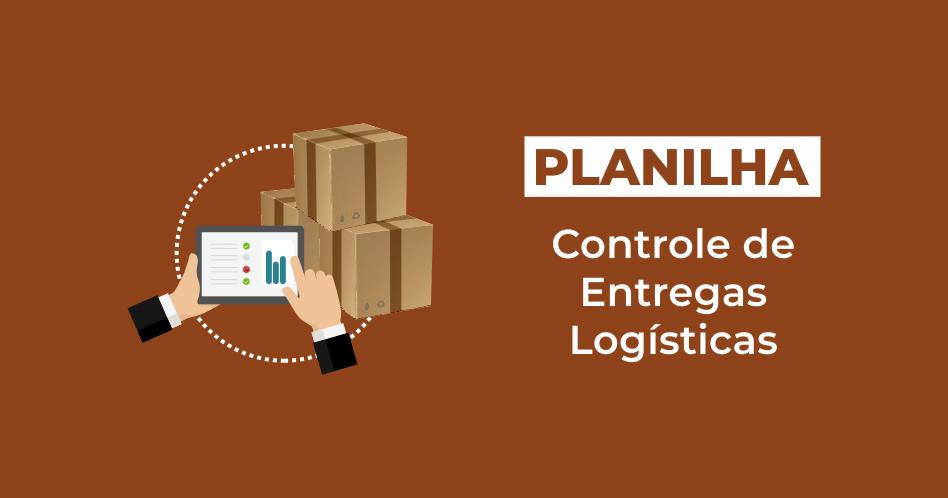 planilha controle de entregas logísticas