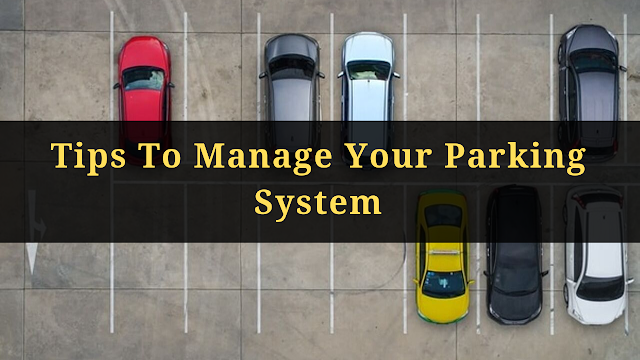 Tips To Manage Your Parking System