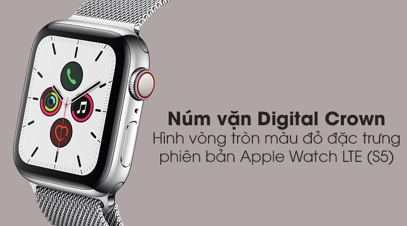 Apple Watch S5 LTE 40mm viền thép dây thép với núm vặn giúp người dùng không nhầm lẫn 2 phiên bản LTE và GPS