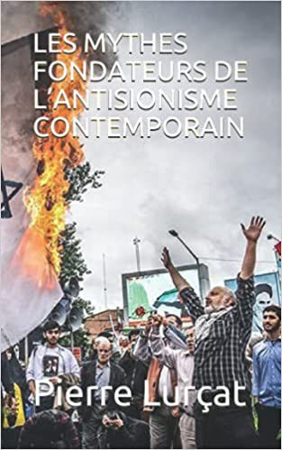 EN LIBRAIRIE - Les mythes fondateurs de l'antisionisme contemporain