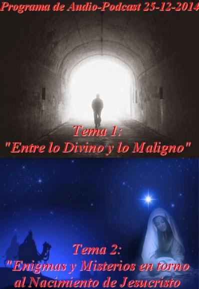 """ECMs: """"Entre lo Divino y lo Maligno"""" y """"Enigmas del Nacimiento de Jesús"""" – MADLR 11x3 – 25-12-2014"""