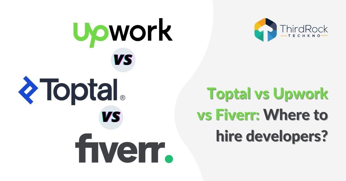 Toptal vs Upwork vs Fiverr