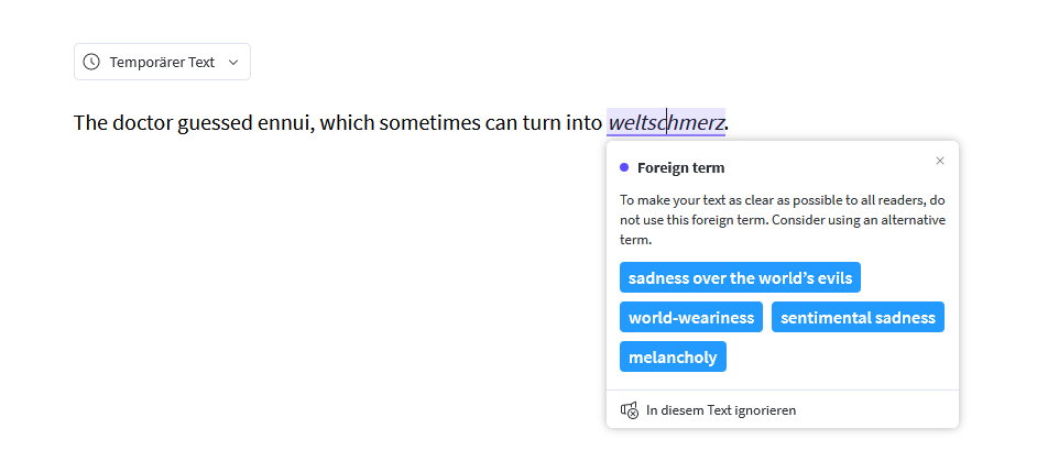 The term weltschmerz might be confusing. Perhaps you want to consider one of the synonyms instead.