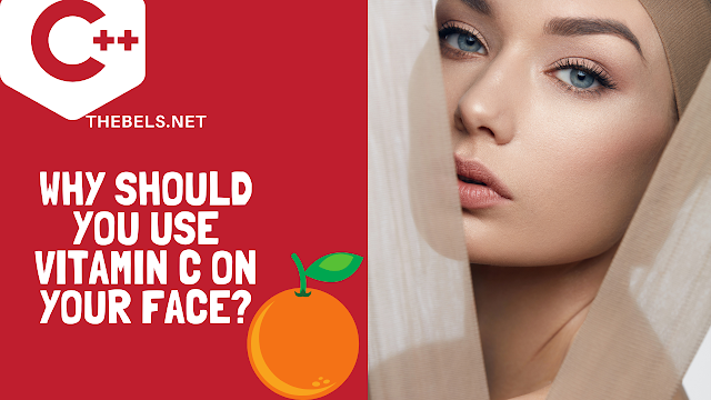 Why Should You Use Vitamin C on Your Face
