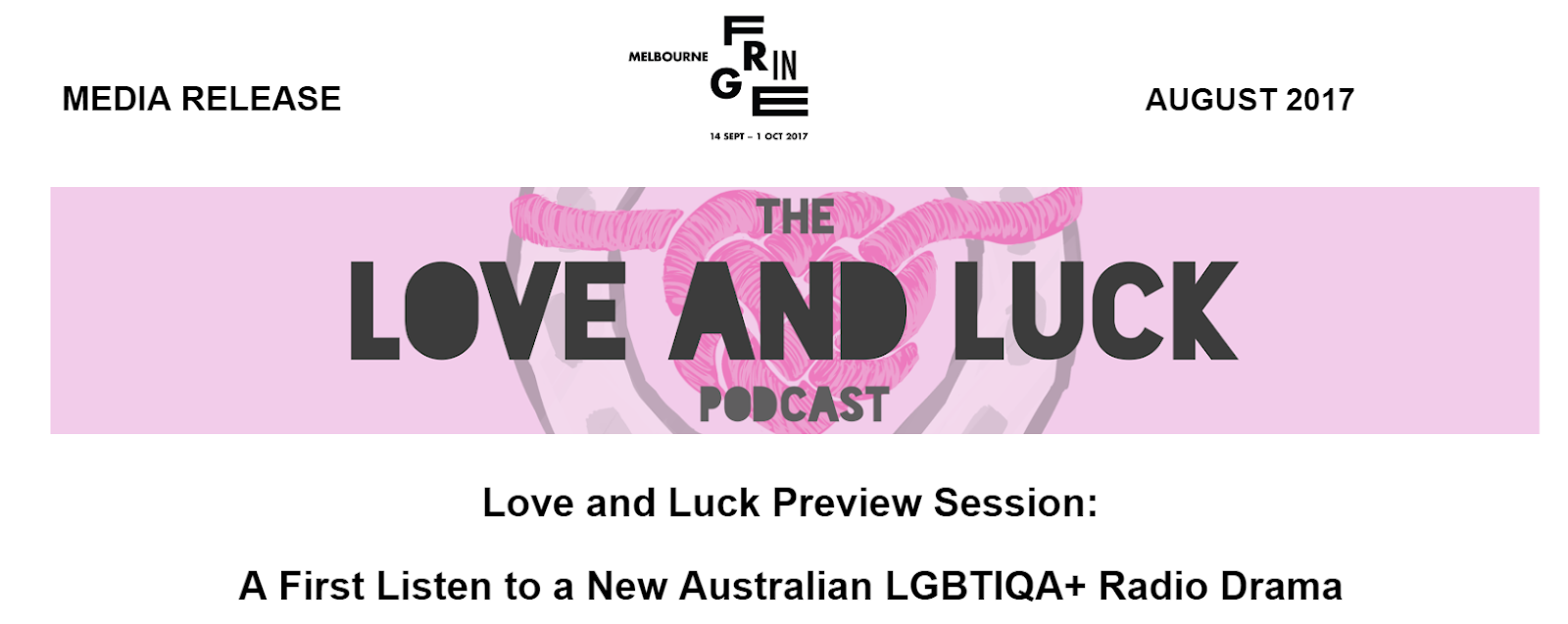 MEDIA RELEASE Melbourne Fringe logo AUGUST 2017  The Love and Luck Podcast  Love and Luck Preview Sessions: A First Listen to a New Australian LGBTIQA+ Radio DRama