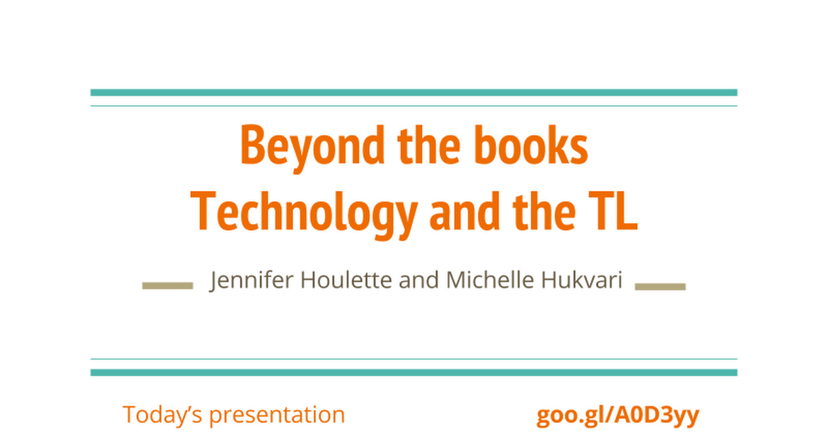 Beyond the Books - Technology and the TL
