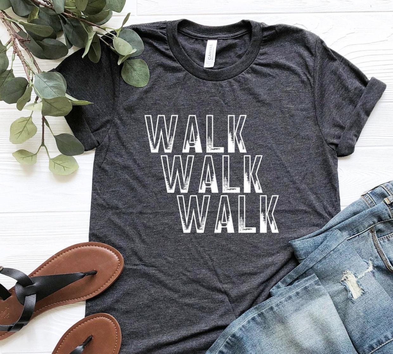 gifts for walking buddy, Walk walk walk T-shirt