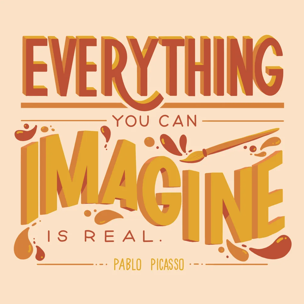 An inspirational reminder from Pablo Picasso—and Skillshare student Lara Ge, who designed this quote.