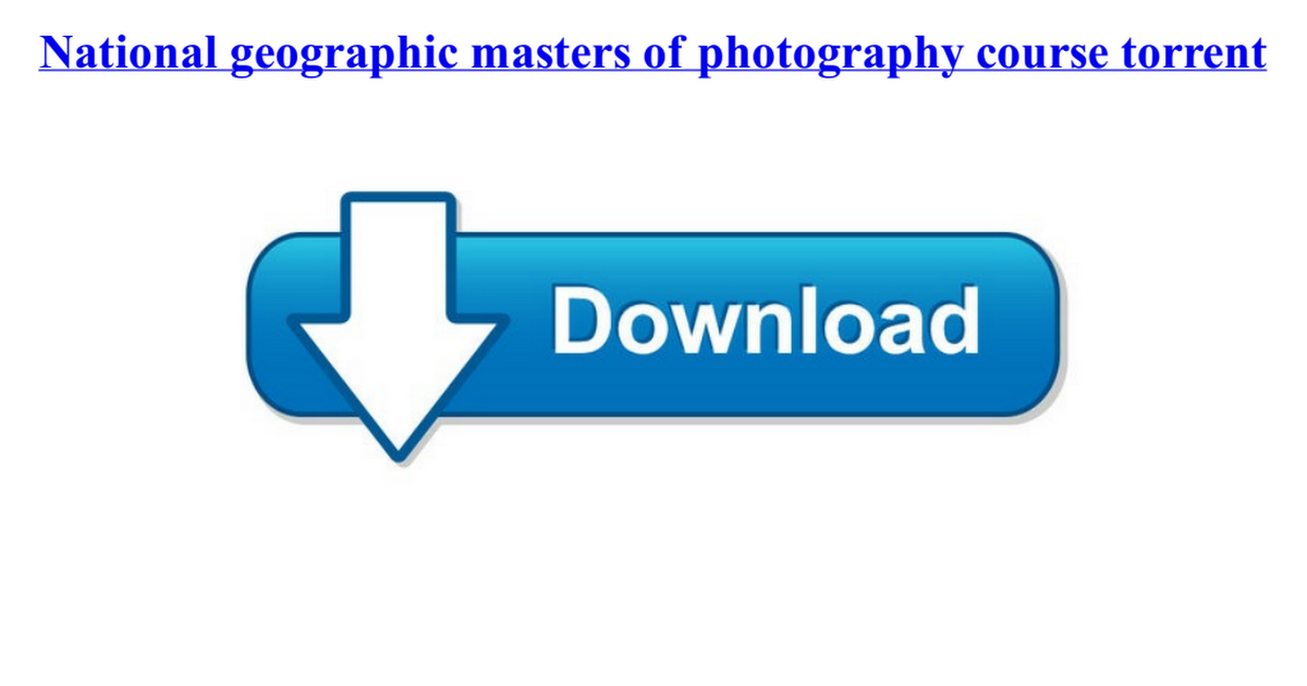 National geographic masters of photography course torrent
