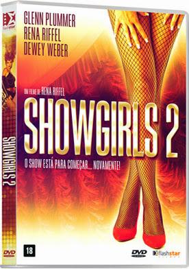 Filme Poster Showgirls 2 - O Show Está Para Começar... Novamente! DVDRip XviD & RMVB Dublado