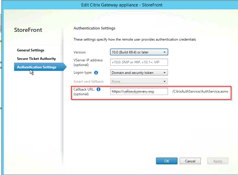 Machine generated alternative text:Edit Citrix Gateway appliance - StoreFront Authentication Settings These settings specify how the remote user provides authentication credentials StoreFront General Settings Secure Ticket Authority Authentication Settings Version: VServer IP address: (optional) Logon type O Smart card fallback: Callback URL: O (optional) 10.0 (Build 69.4) or later v70.o: None /CitrixAuthService/AuthService.asmx