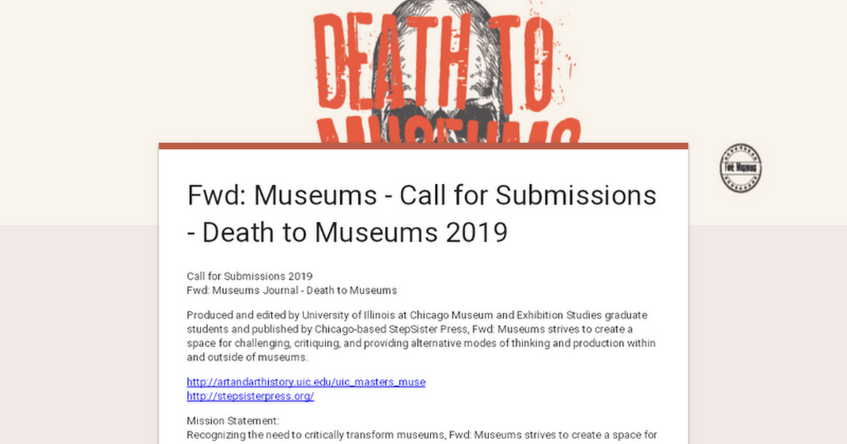 Fwd: Museums - Call for Submissions - Death to Museums 2019