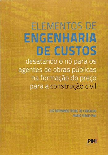 07 Elementos de Engenharia de Custos por Mario Sergio Pini, Luiz Raymundo Freire de Carvalho
