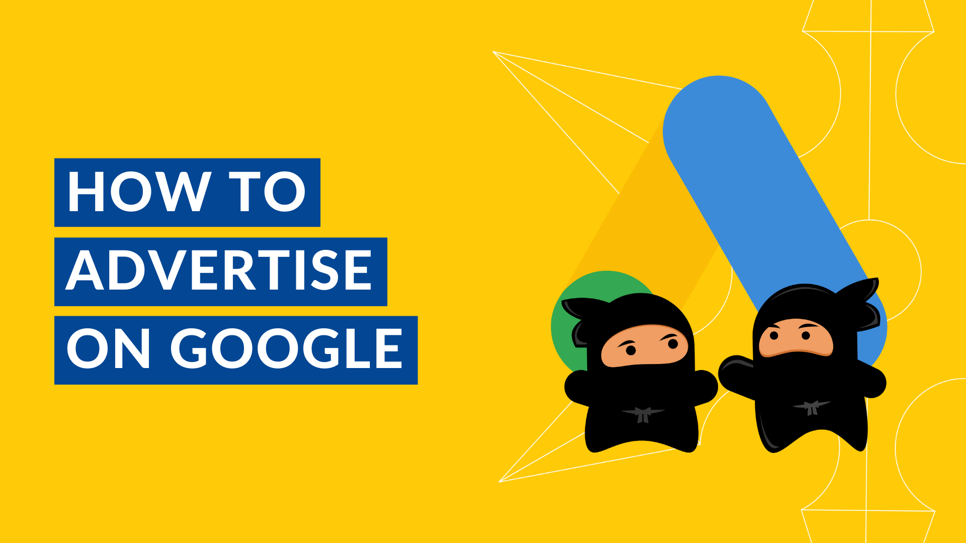 How To Advertise on Google and Earn More Traffic