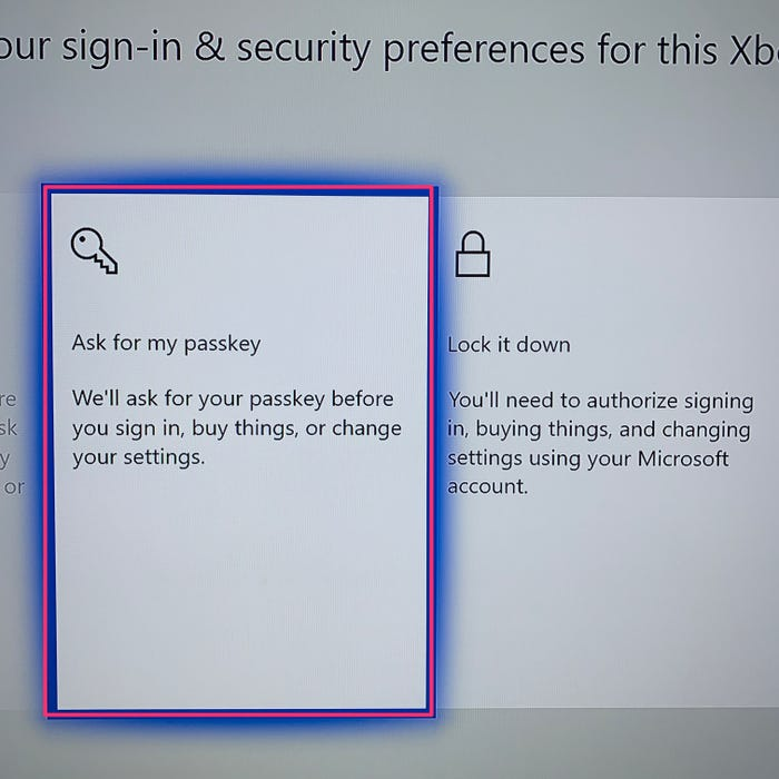 """How to change XStep 5:  After setting your passkey, go to the """"Change my sign-in & security"""" section, and select """"Ask for my passkey"""". This will make it mandatory for you to enter your Passkey before buying anything on  Microsoft Store, or signing on your device.box One password4"""