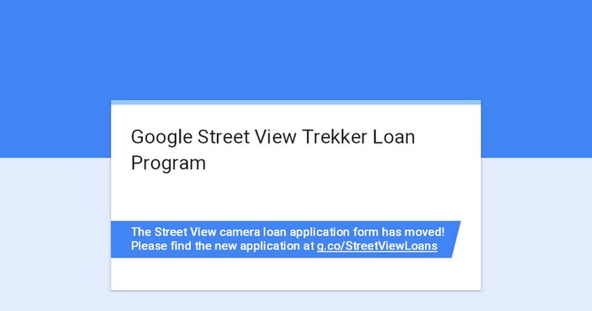 Google Street View Trekker Loan Program