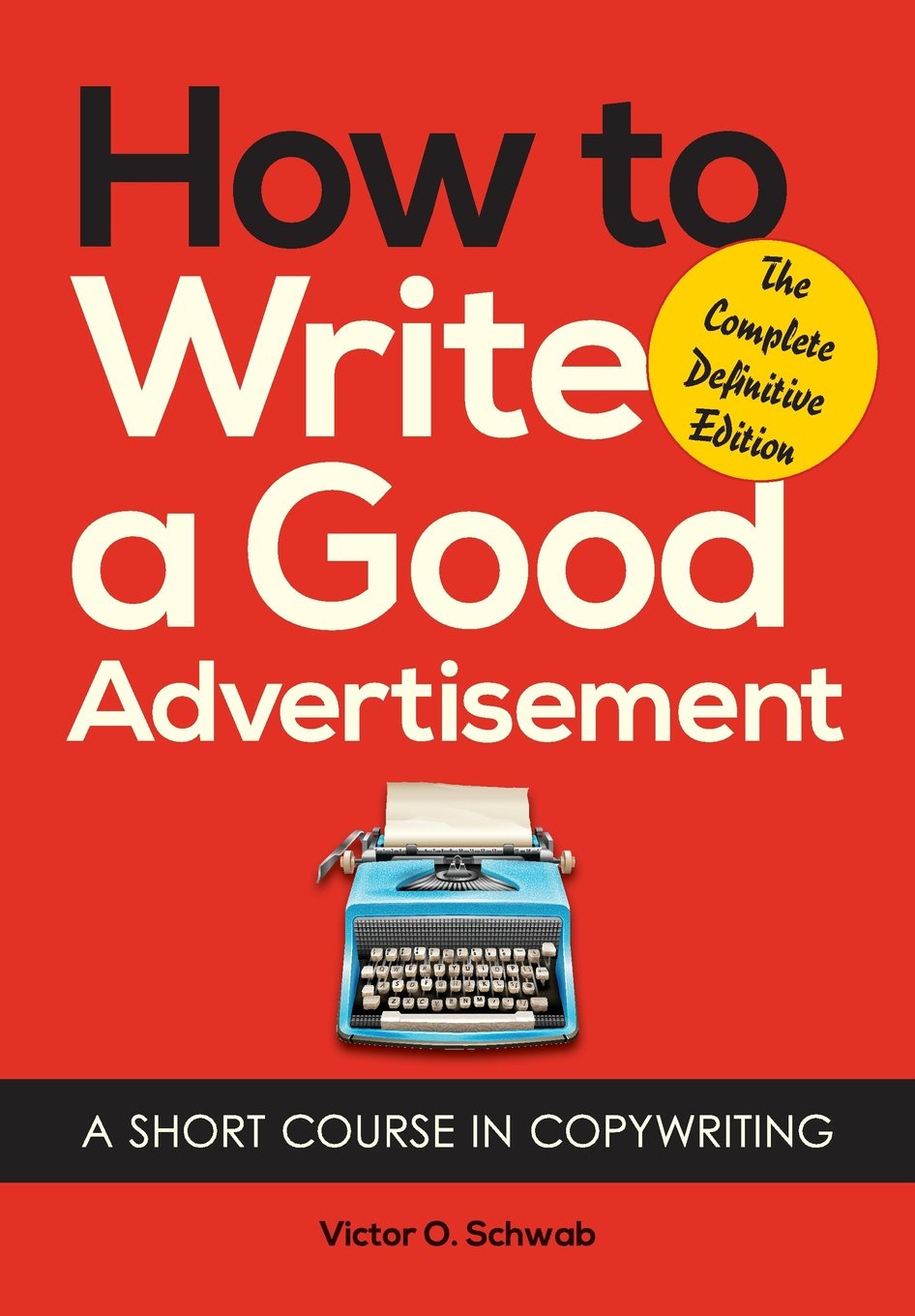 How to Write a Good Advertisement by Victor Schwab