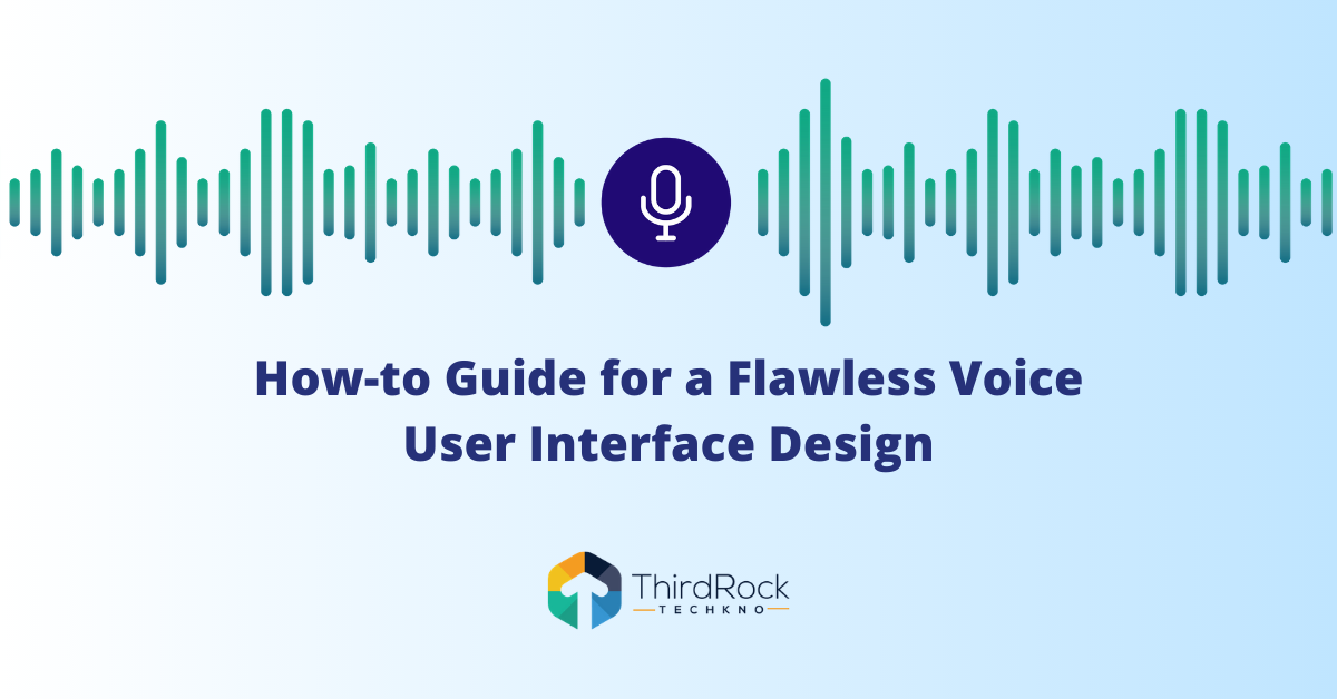 Flawless Voice User Interface Design
