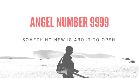 Angel number 9999 meaning