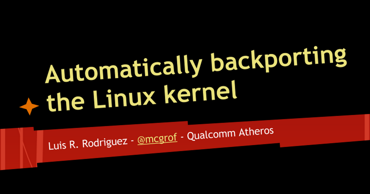 Automatically backporting the Linux kernel - Google Slides