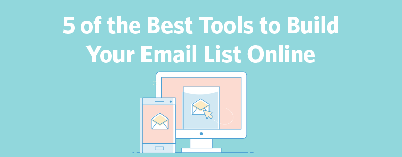 5 of the Best Tools to Build Your Email List Online