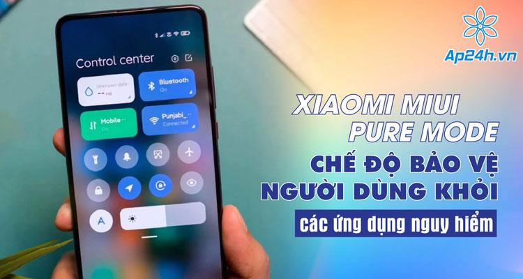 MIUI Pure Mode hiện được Xiaomi thử nghiệm tại Trung Quốc