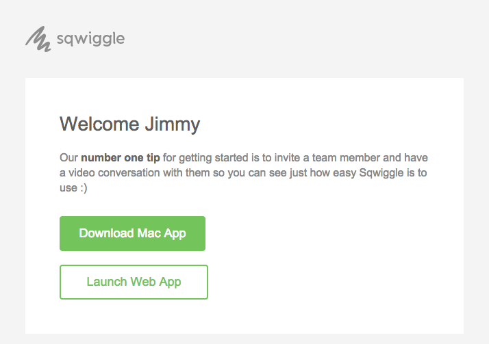 Sqwiggle sends a number one tip for their email onboarding.