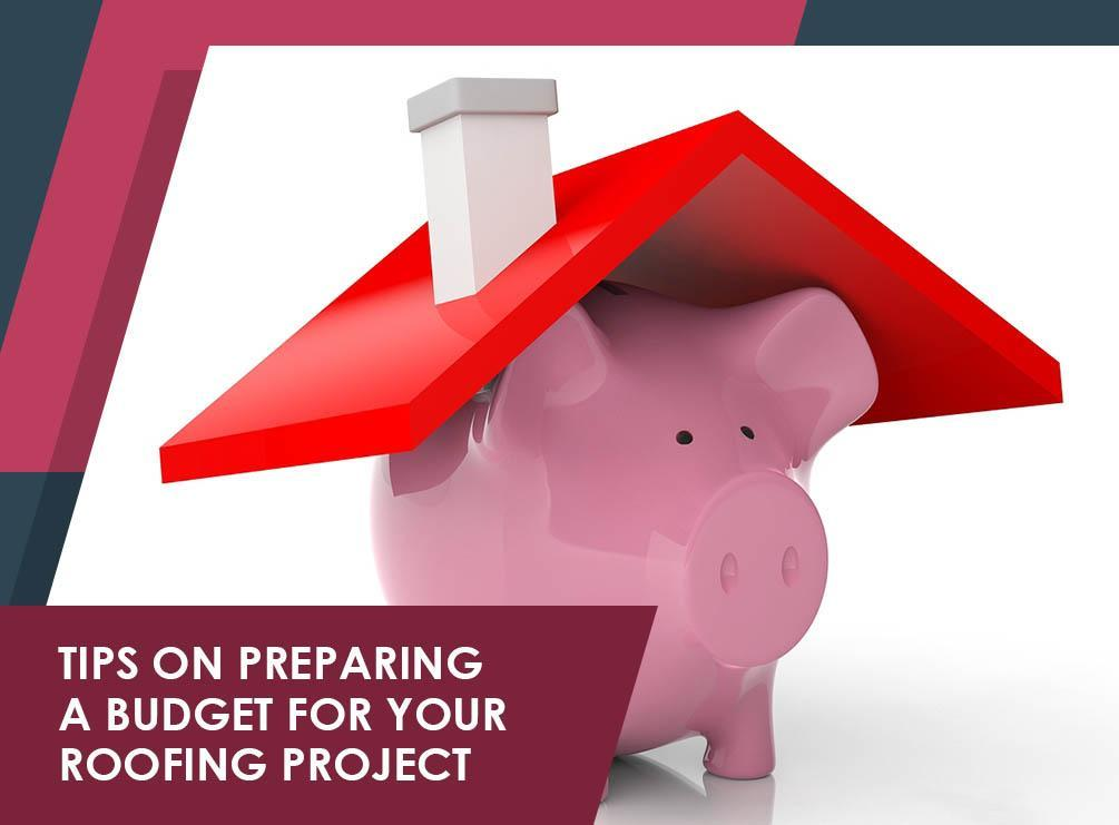Post image for Tips on Preparing a Budget for Your Roofing Project