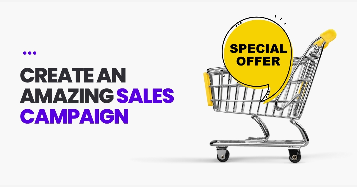 Create an Amazing Sales Campaign
