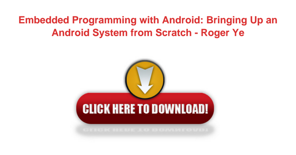 Embedded Programming with Android Bringing Up an Android