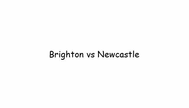 Brighton vs Newcastle