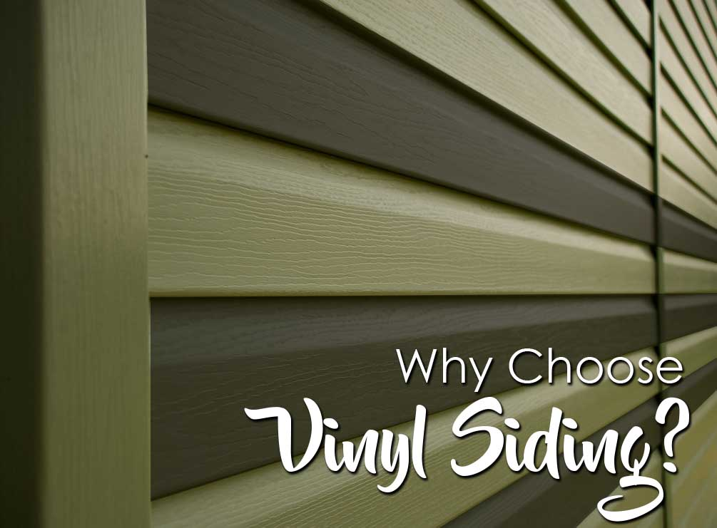 Why Choose Vinyl Siding?
