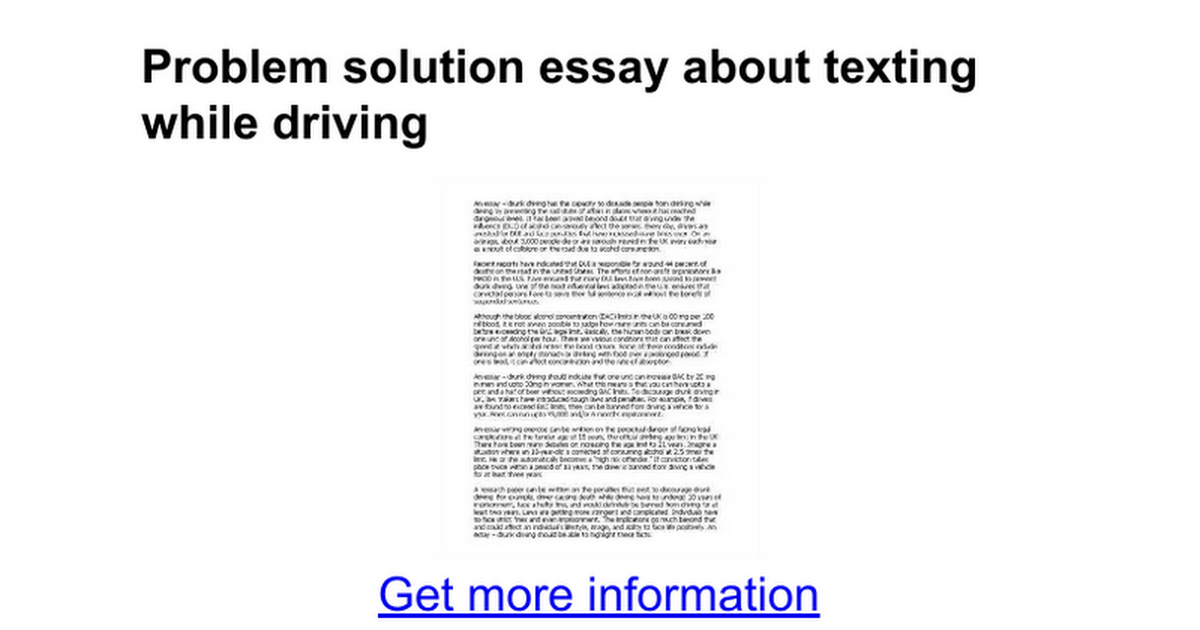 problems about drinking and driving essay Drunk driving essays are quite popular especially among legal students in this essay types, you are required to prove that driving under alcohol influence is dangerous and thus forbidden essays on drunk driving are in most cases analytical essays in which you have to investigate the problem and leap to certain.