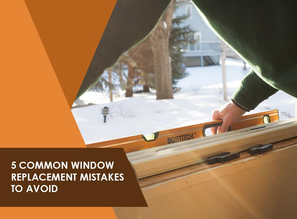 Window Replacement Mistakes