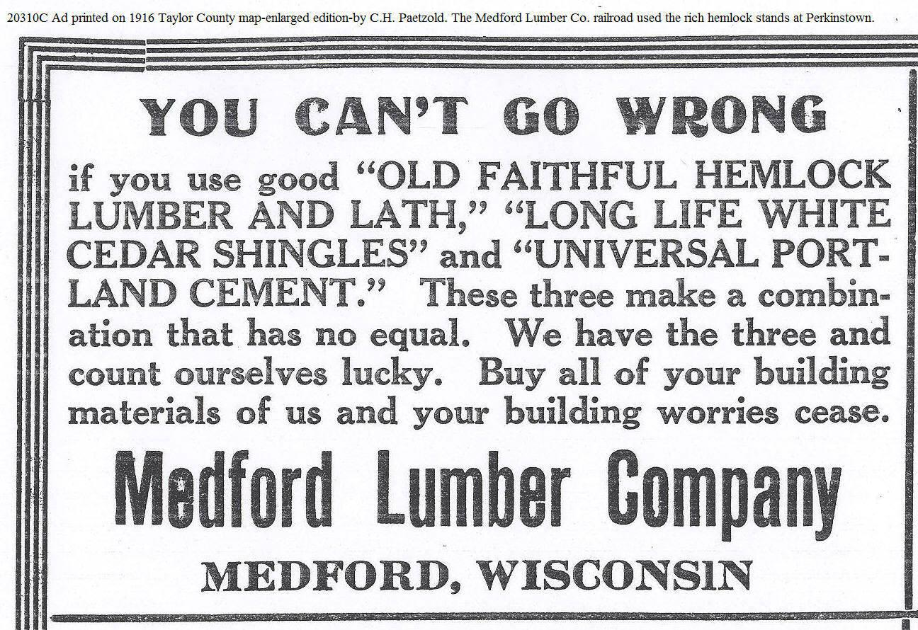 C:\Users\Robert P. Rusch\Desktop\II. RLHSoc\Documents & Photos-Scanned\Rib Lake History 20300-20399\20310C Ad, ibid, Medford Lumber Co 'Old Failthful Hemlock & Lath.'.jpg