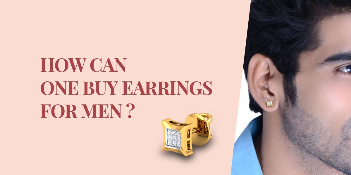 things should i look before buying men;s earrings
