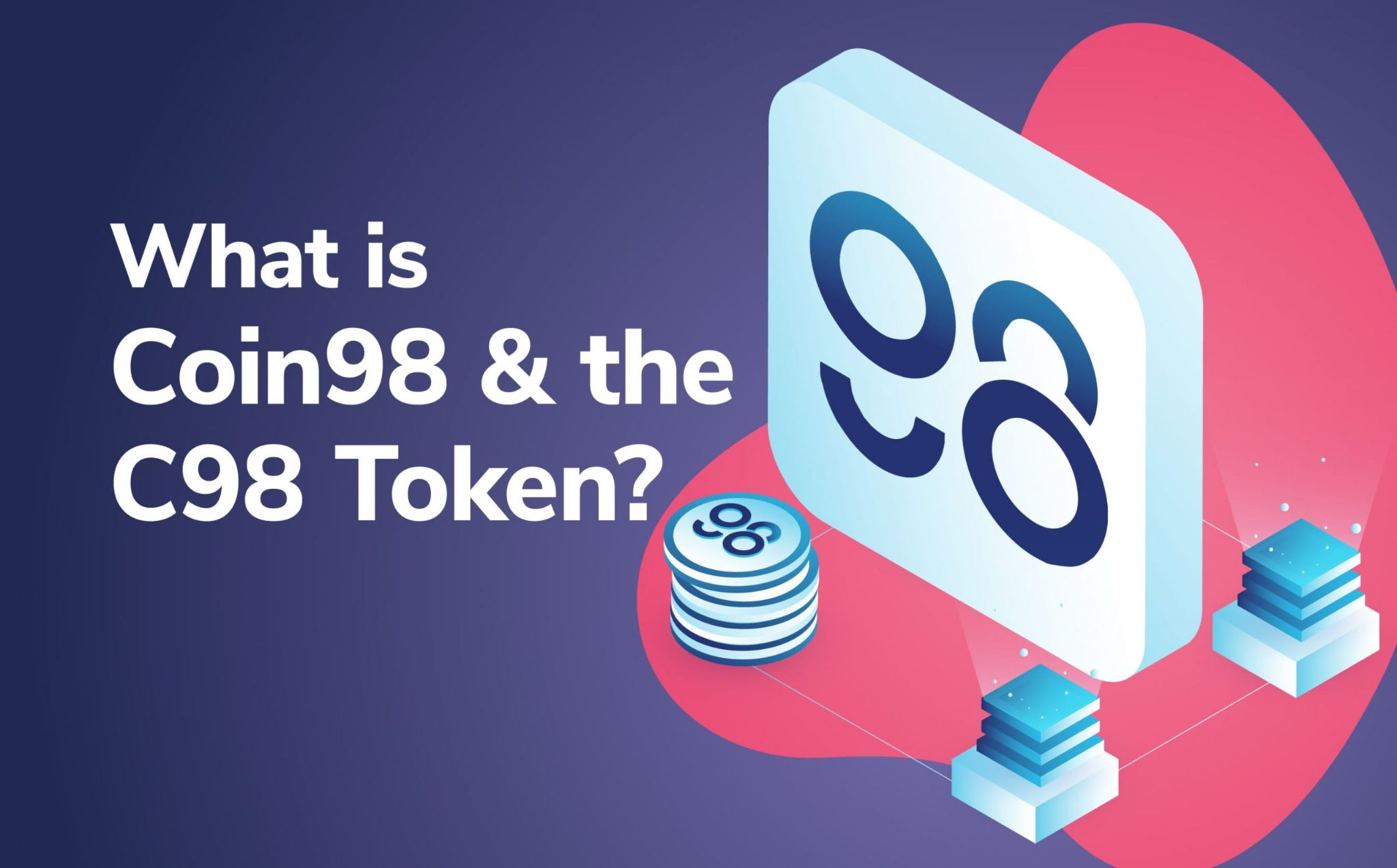 Blog What is Coin98?