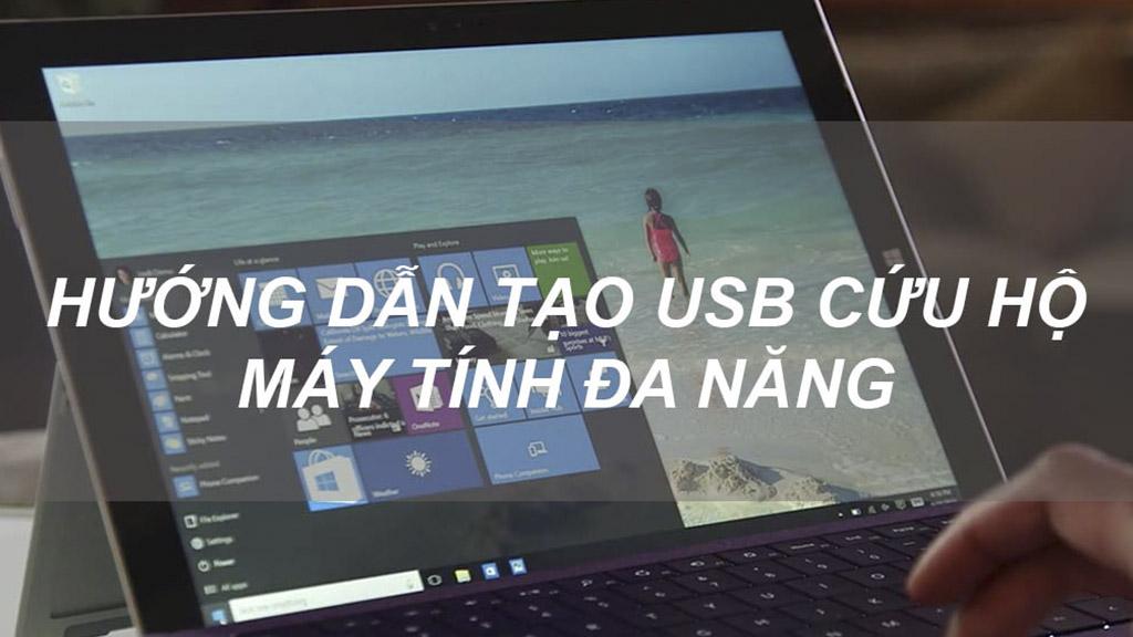Tạo USB cứu hộ máy tính nhanh chóng – đơn giản trên Windows 10