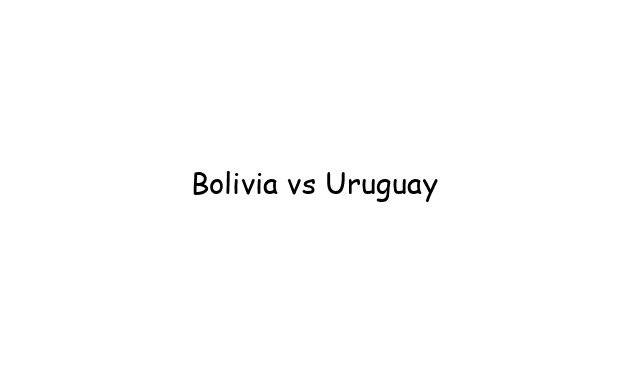 Bolivia vs Uruguay