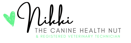 Love, Nikki - The Canine Health Nut and Registered Veterinary Technician
