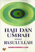 Haji dan Umrah Seperti  Rasulullah | RBI