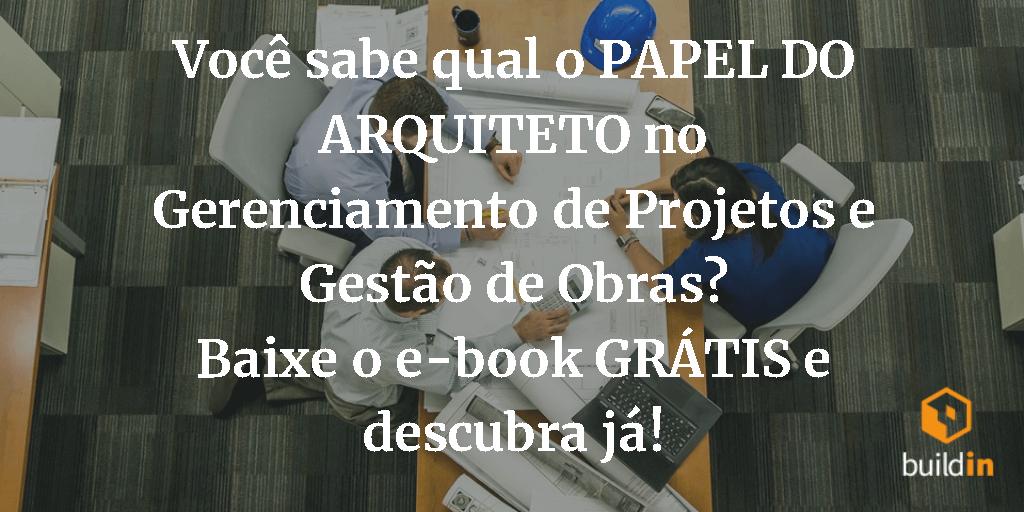 e-book Papel do Arquiteto no Gerenciamento de projetos e gestão de obras - Buldin